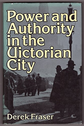 9780631105619: Power and Authority in the Victorian City