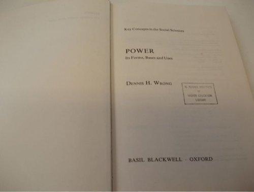 9780631106012: Power: Its Forms, Bases and Uses (Key Concepts in Social Science S.)