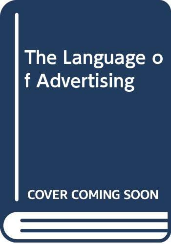 9780631107415: The Language of Advertising