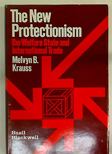 9780631108313: New Protectionism: Welfare State and International Trade
