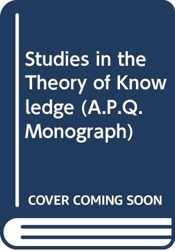 Studies in the Theory of Knowledge (A.P.Q.Monograph): Norman Malcolm; W.