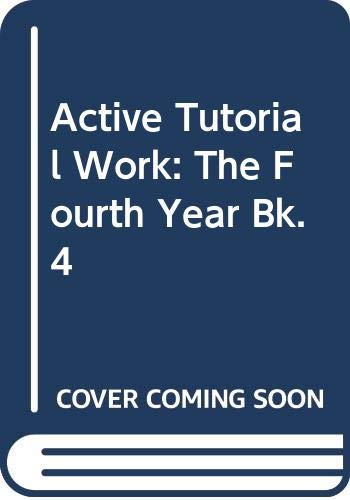 Active Tutorial Work: The Fourth Year Bk.: Baldwin, J. &