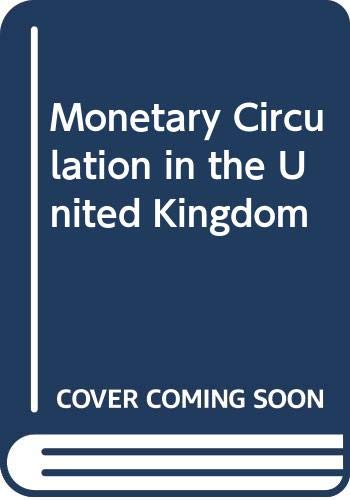 9780631120308: MONETARY CIRCULATION IN THE UNITED KINGDOM