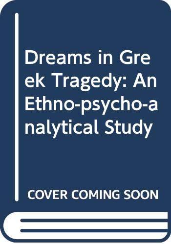 9780631120810: Dreams in Greek Tragedy: An Ethno-psycho-analytical Study