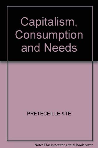 9780631124610: Capitalism, Consumption and Needs