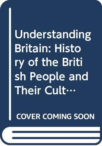 9780631124719: Understanding Britain: History of the British People and Their Culture
