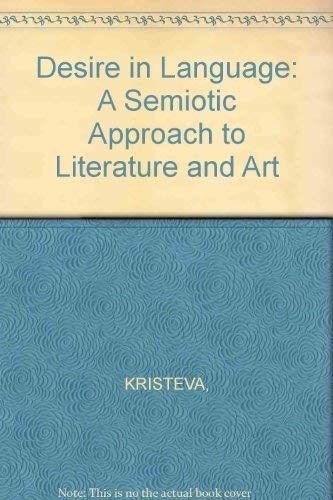 9780631125273: Desire in Language: A Semiotic Approach to Literature and Art