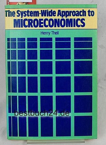 The System-Wide Approach to Microeconomics: Theil, Henry