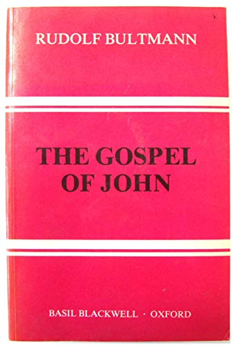 The Gospel of John: A Commentary. Translated by G.R. Beasley-Murray: BULTMANN, Rudolf
