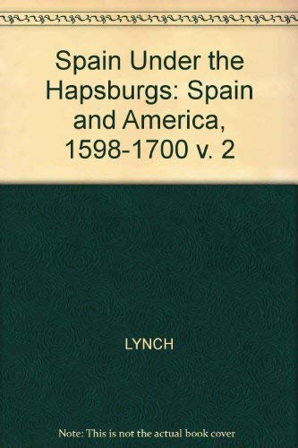 9780631126096: Spain under the Hapsburgs, Volume Two: Spain and America 1598-1700