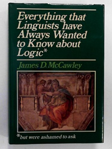 9780631126140: Everything That Linguists Have Always Wanted to Know about Logic* *but Were Ashamed to Ask