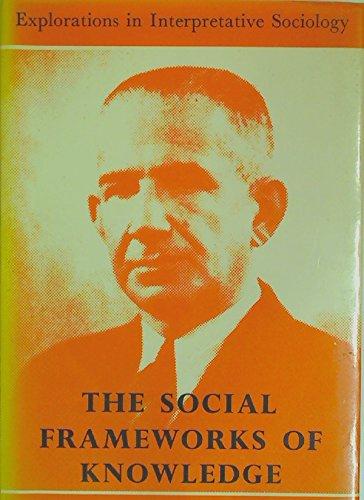 9780631126508: Social Frameworks of Knowledge (Explorations in interpretative sociology)