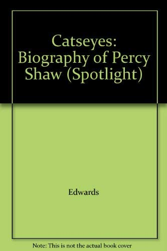 Catseyes: Biography of Percy Shaw (Spotlight): Edwards