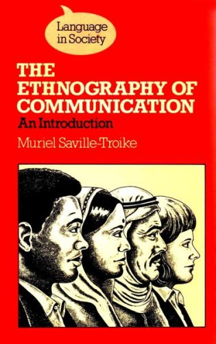 The Ethnography of Communication: An Introduction (Language in Society): Saville-Troike, Muriel