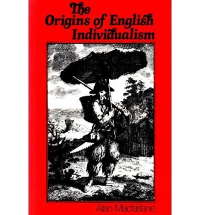 9780631127611: The Origins of English Individualism: The Family Property and Social Transition