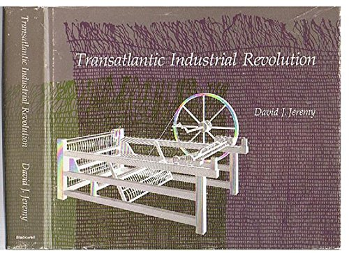 9780631127857: Transatlantic Industrial Revolution: The Diffusion of Textile Technologies Between Britain and America, 1790-1830's