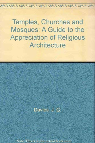 9780631128878: Temples, Churches and Mosques: A Guide to the Appreciation of Religious Architecture