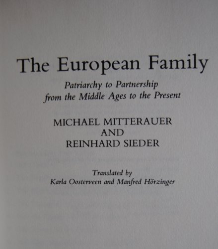 European Family: Patriarchy to Partnership, 1400 to the Present: Mitterauer, Michael; Sieder, ...