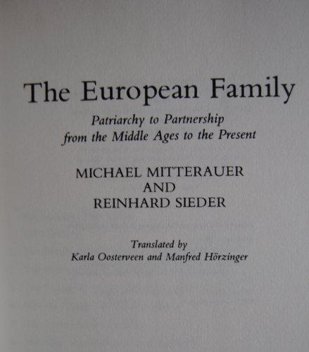 European Family: Patriarchy to Partnership, 1400 to the Present: Mitterauer, Michael; Sieder, ...