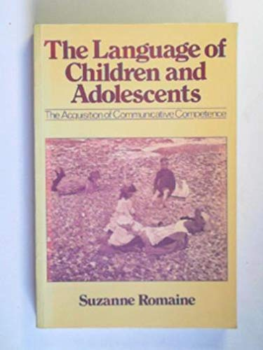 9780631129288: The Language of Children and Adolescents: Acquisition of Communicative Competence (Language in Society)