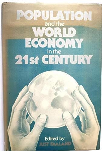 Population and the World Economy in the 21st Century.: Faaland, Just [Ed]
