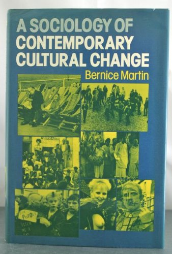 A Sociology of Contemporary Cultural Change: Martin, Bernice