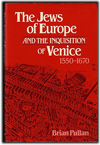 9780631129790: The Jews of Europe and the Inquisition of Venice, 1550-1670.