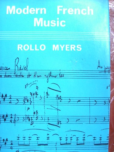 Modern French Music (Blackwell's music series): Myers, Rollo H.