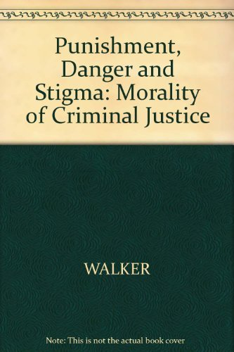 9780631130581: Punishment, Danger and Stigma: Morality of Criminal Justice
