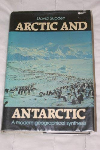 Arctic and Antarctic : A Modern Geographical Synthesis