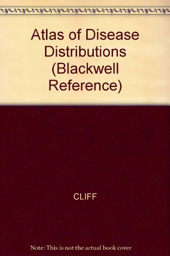 9780631131496: Atlas of Disease Distributions: Analytic Approaches to Epidemiological Data (Blackwell Reference)