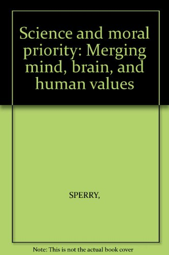 9780631131991: Science and moral priority: Merging mind, brain, and human values