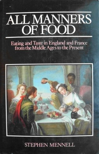 9780631132448: All Manners of Food: Eating and Taste in England and France from the Middle Ages to the Present