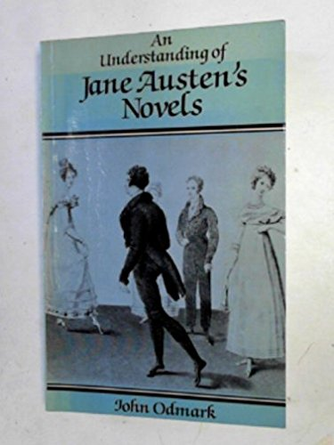 9780631132851: An Understanding of Jane Austen's Novels: Character, Value and Ironic Perspective