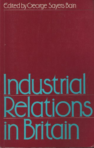 Industrial Relations in Britain: Bain, George Sayers (Ed.)