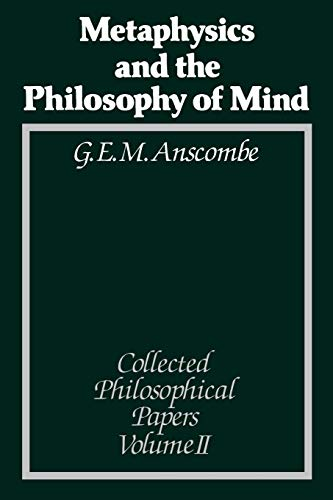 9780631133094: Metaphysics and the Philosophy of Mind: Collected Philosophical Papers: 2 (The Collected philosophical papers of G.E.M. Anscombe)