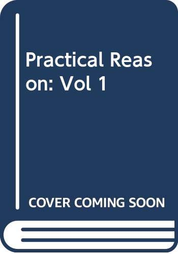 9780631133155: PRACTICAL REASON (PHILOSOPHICAL PAPERS, VOLUME I)