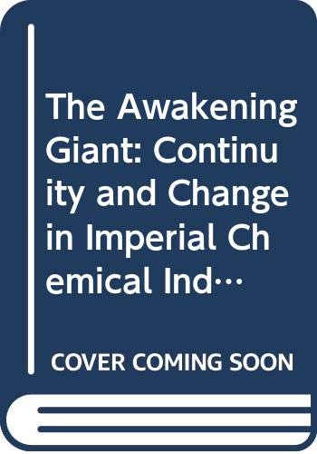9780631133568: The Awakening Giant: Continuity and Change in Imperial Chemical Industries