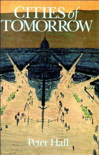 9780631134442: Cities of Tomorrow: An Intellectual History of Urban Planning and Design in the Twentieth Century