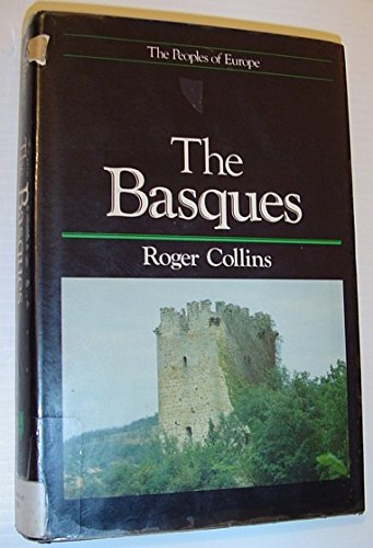 The Basques (The Peoples of Europe): Roger Collins