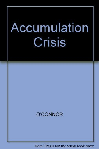 Accumulation Crisis (0631135529) by James O'Connor