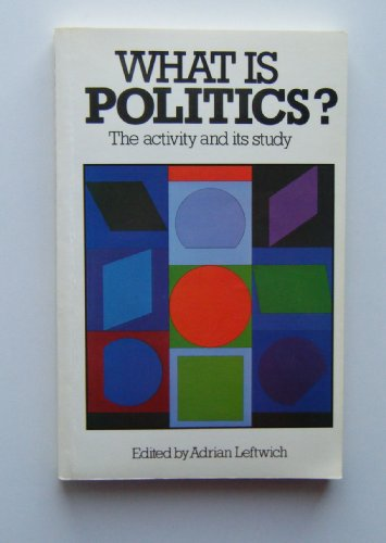 9780631135531: What Is Politics?