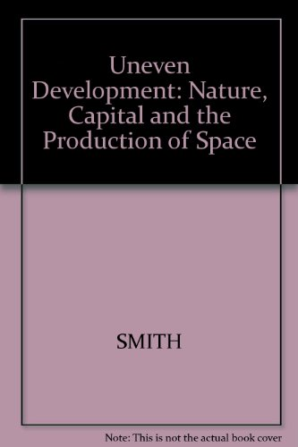 9780631135647: Uneven Development: Nature, Capital and the Production of Space
