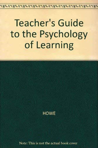 Teacher's Guide to the Psychology of Learning: Howe, Michael J. A.