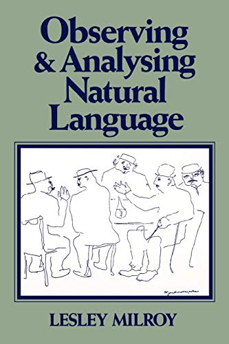 9780631136231: Observing and Analysing Natural Language: A Critical Account of Sociolinguistic Method