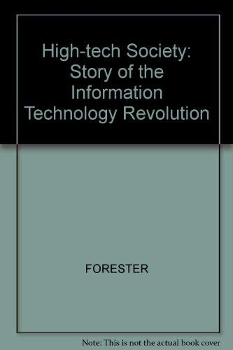 9780631136514: High-tech Society: Story of the Information Technology Revolution