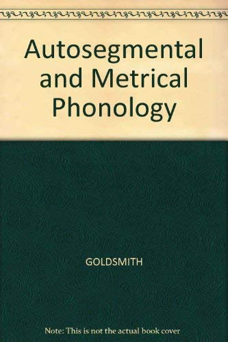 9780631136750: Autosegmental and Metrical Phonology