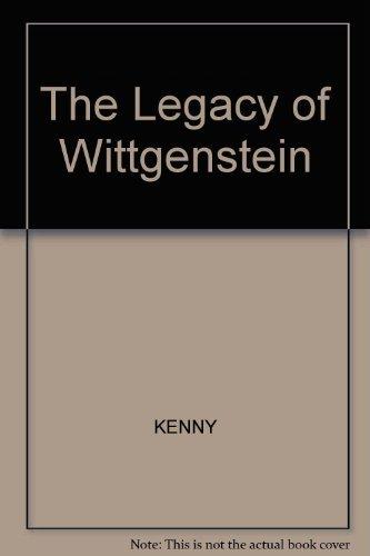 The Legacy Of Wittgenstein: Kenny, Anthony