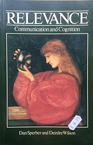 9780631137573: Relevance: Communication and Cognition.