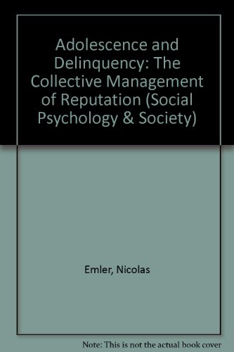 9780631138020: Adolescence and Delinquency: The Collective Management of Reputation (Social Psychology and Society)